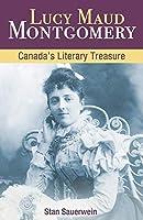 Lucy Maud Montgomery: Canada's Literary Treasure