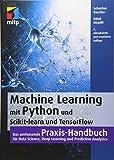 Machine Learning mit Python und Scikit-Learn und TensorFlow: Das umfassende Praxis-Handbuch für Data Science, Predictive Analytics und Deep Learning (mitp Professional) - Sebastian Raschka