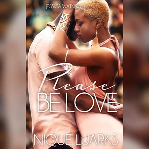 Please Be Love, Book 1 Audiobook By Nique Luarks cover art