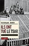 Ils ont tué le tsar - Les bourreaux racontent (DOCUMENT/HISTOI) - Format Kindle - 9,99 €