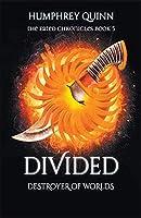 Divided: Destroyer of Worlds