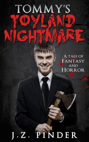 Book: Tommy's Toyland Nightmare - A Tale of Fantasy and Horror by J.Z. Pinder