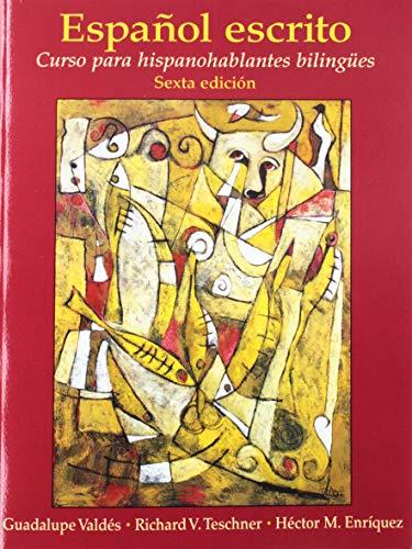 Español escrito: Curso para hispanohablantes bilingües (multi-semester access) (6th Edition)