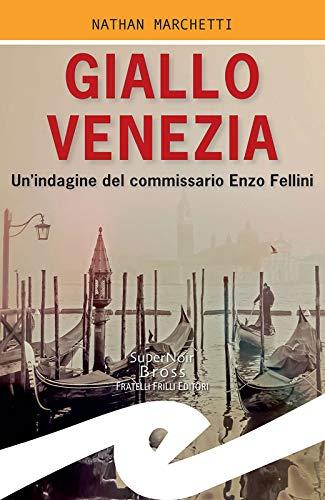 Giallo Venezia: Un'indagine del commissario Enzo Fellini