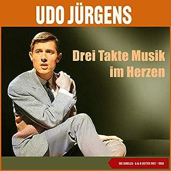 Drei Takte Musik im Herzen (Die Singeles. A & B Seiten 1957 - 1958)