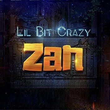 Lil Bit Crazy