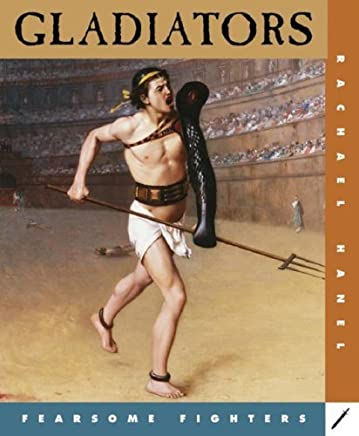 Gladiators (Fearsome Fighters) by Rachael Hanel (2007-07-02)