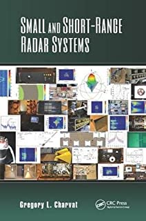 Small and Short-Range Radar Systems (Modern and Practical Approaches to Electrical Engineering)