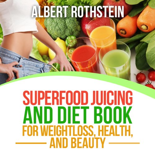 Superfood Juicing and Diet Book  audiobook cover art
