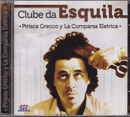 Pirisca Grecco Y La Comparsa Eletrica - Cd Clube Da Esquila - 2011
