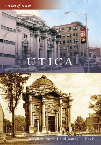 Utica (NY) (Then & Now)