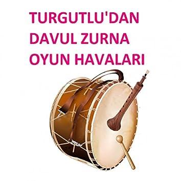 Turgutlu'dan Davul Zurna Oyun Havaları