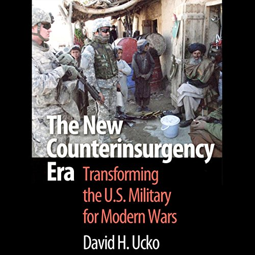 The New Counterinsurgency Era: Transforming the U.S. Military for Modern Wars cover art