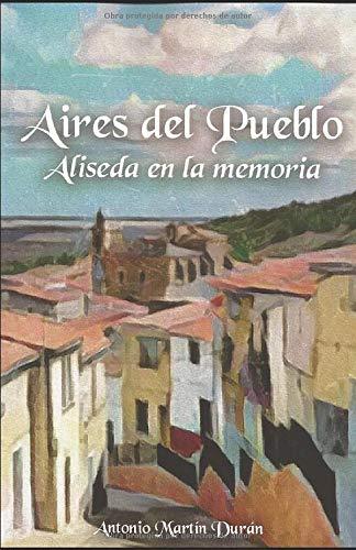 Aires del pueblo: Memorias de Aliseda