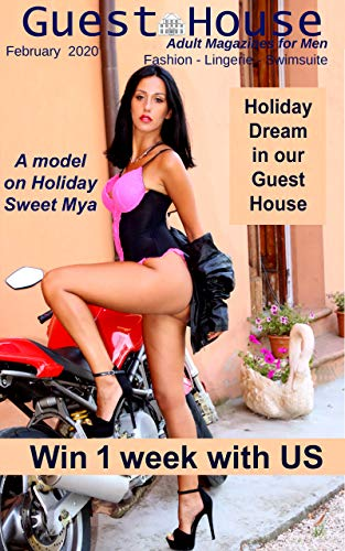 Guest House: Photo Magazine – Sweet Mya: Sexy woman in sexy pose, lingerie and boudoir photo, useful Posing Guide for every woman model and photographer. (English Edition)