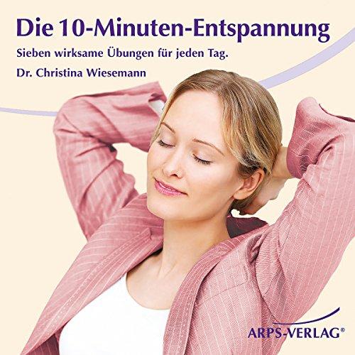 Die 10-Minuten-Entspannung. Sieben wirksame Übungen für jeden Tag Titelbild