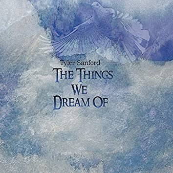 The Things We Dream Of