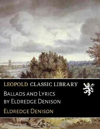 Ballads and Lyrics by Eldredge Denison
