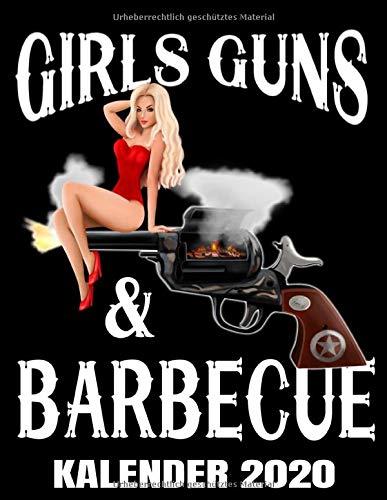 Girls Guns And Barbecue Kalender 2020: Cooler Männer BBQ Grill Kalender Terminplaner Buch - Jahreskalender - Wochenkalender - Jahresplaner