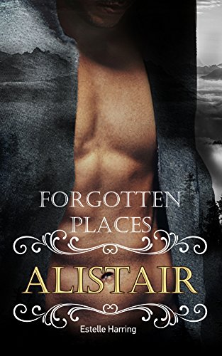 Forgotten Places: Alistair (Band 1)