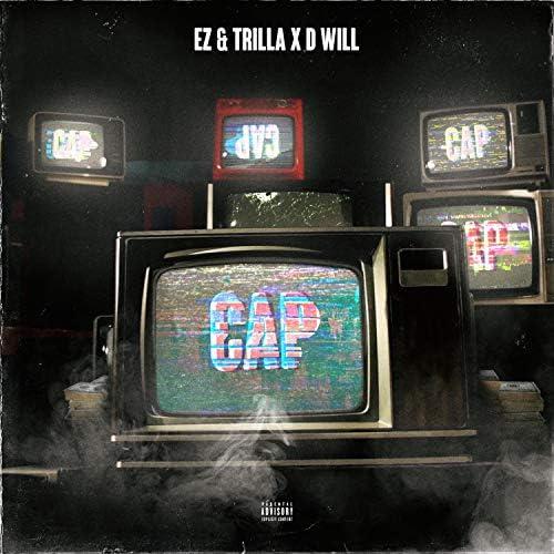 EZ & Trilla X D Will
