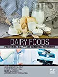Dairy Foods: Processing, Quality, and Analytical Techniques (English Edition)