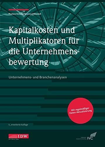 Kapitalkosten und Multiplikatoren f.d. Bewertung: Unternehmens- und Branchenanalysen 2020/2021