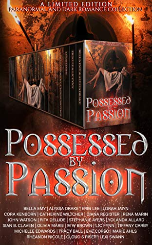 Possessed By Passion: A Dark Romance & Paranormal Collection by Tracy A. Ball & Others ebook deal