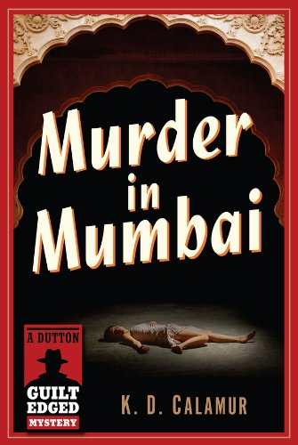 Murder In Mumbai A Dutton Guilt Edged Mystery Kindle Edition By Calamur K D Mystery Thriller Suspense Kindle Ebooks Amazon Com