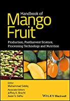 Handbook of Mango Fruit: Production, Postharvest Science, Processing Technology and Nutrition