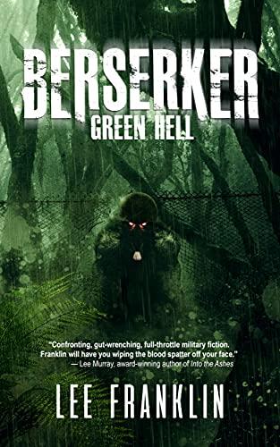 Berserker - Green Hell: Sometimes War Is Beyond Hell by [Lee Franklin]