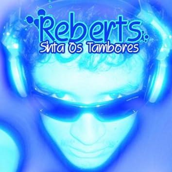 REBERTS - SINTA  OS TAMBORES