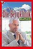 Die Bergklinik Staffel 1 – Arztroman: E-Book 1-10
