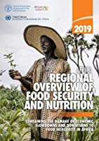 Africa - regional overview of food security and nutrition 2019: containing the damage of economic slowdowns and downturns to food security in Africa