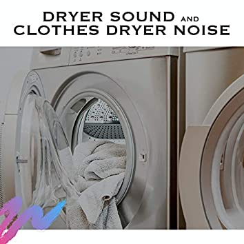 Dryer Sound and Clothes Dryer Noise