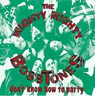 Don't Know How To Party by Mighty Mighty Bosstones (1993-05-18)