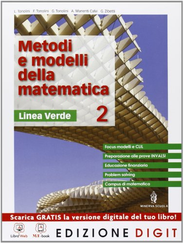 Metodi e modelli della matematica - Linea verde - Volume 2. Con Me book e Contenuti Digitali Integrativi online: Vol. 2