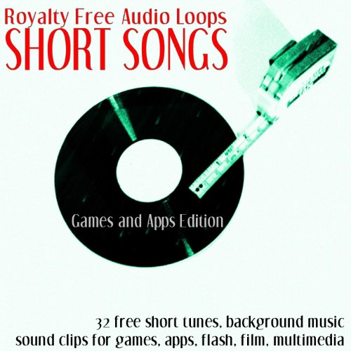 Short Songs - Royalty Free Audio Loops. Free Short Tunes, Background Music, Sound Clips for Games, Apps, Flash, Films, Multimedia
