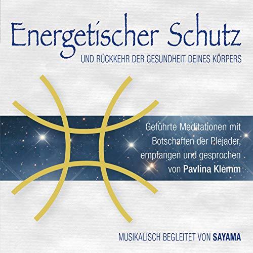 Energetischer Schutz und Rückkehr der Gesundheit deines Körpers: Channelings, geführte Meditationen, Heilsymbol und reiner Klang
