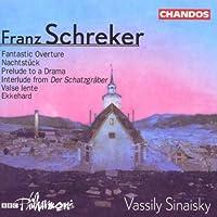 Schreker: Fantastic Overture / Nachtstテシck from Der Ferne Klang / Prelude to a Drama / Interlude from Der Schatzgrテ、ber / Valse Lente / Ekkehard Symphonic Overture (2000-03-28)