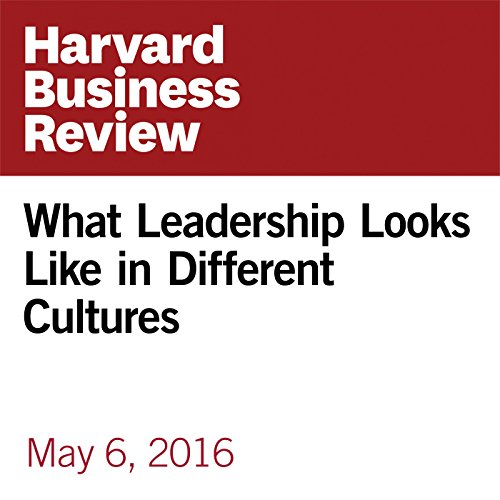 What Leadership Looks Like in Different Cultures audiobook cover art
