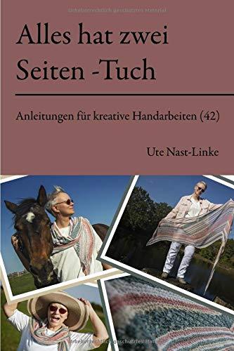 Alles hat 2 Seiten - Tuch (Anleitungen für kreative Handarbeiten, Band 42)