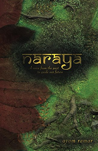 Naraya: A Voice from the Past to Guide our Future (English Edition)