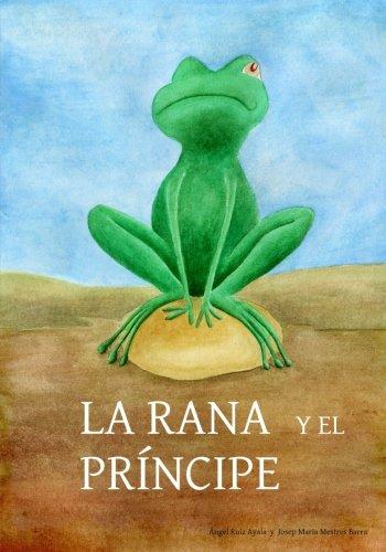 La rana y el principe: Cuando príncipes atrevidos besan ranas encantadas, pasan cosas como estas...