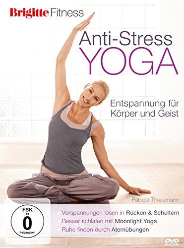 Brigitte Fitness.  Anti-Stress Yoga. Entspannung für Körper und Geist