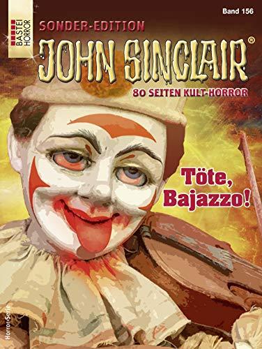 John Sinclair Sonder-Edition 156 - Horror-Serie: Töte, Bajazzo!