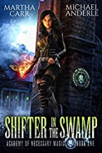 Shifter In The Swamp (Academy of Necessary Magic Book 1)