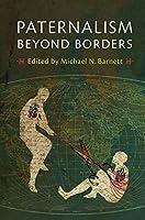 Paternalism beyond Borders by Unknown(2016-11-14)