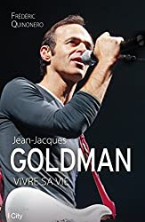 Jean-Jacques Goldman : vivre sa vie