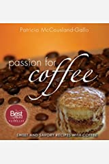 Passion for Coffee: Sweet and Savory Recipes with Coffee Kindle Edition